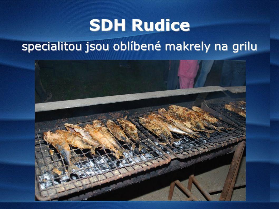 SDH Rudice specialitou jsou oblíbené makrely na grilu