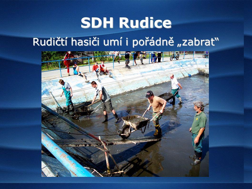 """SDH Rudice Rudičtí hasiči umí i pořádně """"zabrat"""