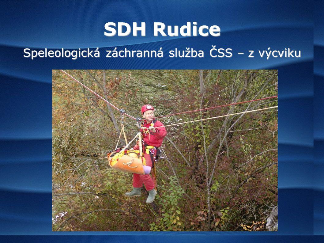 SDH Rudice Speleologická záchranná služba ČSS – z výcviku