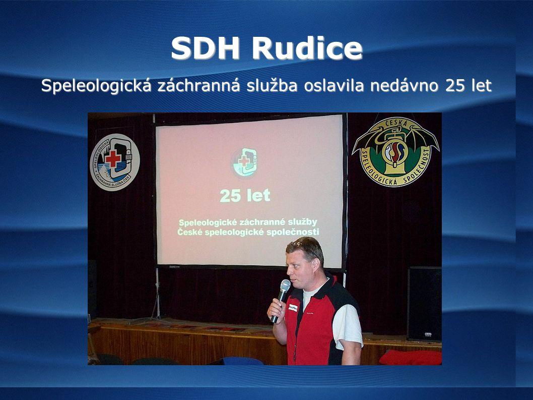 SDH Rudice Speleologická záchranná služba oslavila nedávno 25 let