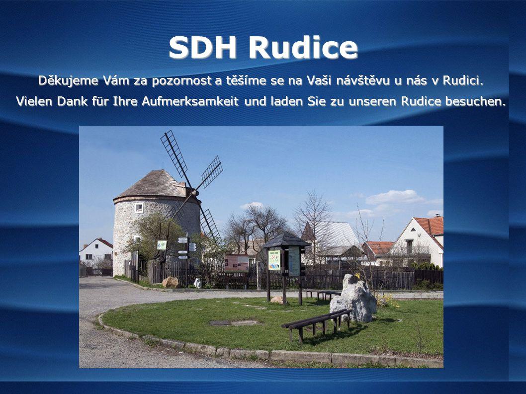 SDH Rudice Děkujeme Vám za pozornost a těšíme se na Vaši návštěvu u nás v Rudici.
