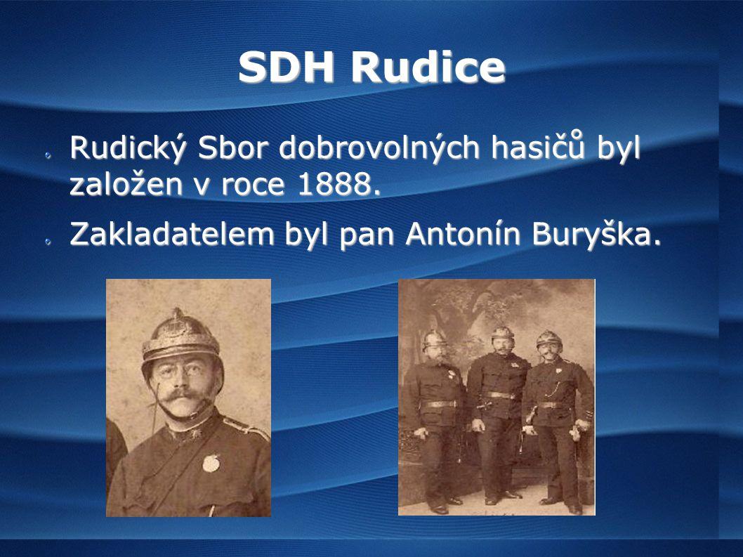 SDH Rudice Rudický Sbor dobrovolných hasičů byl založen v roce 1888.