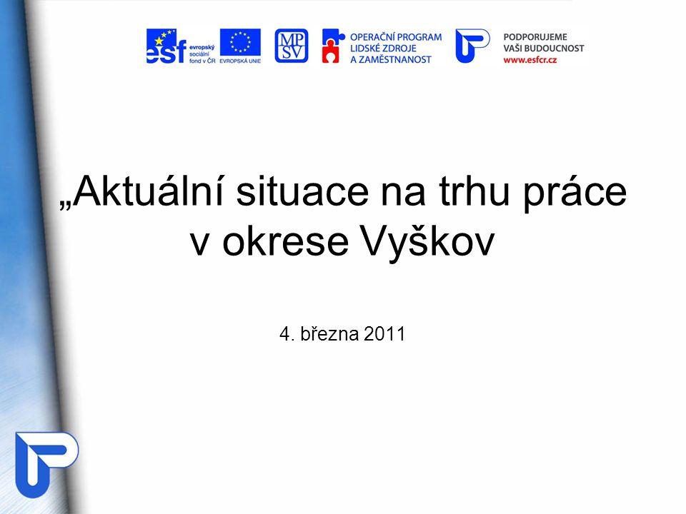 """""""Aktuální situace na trhu práce v okrese Vyškov 4. března 2011"""