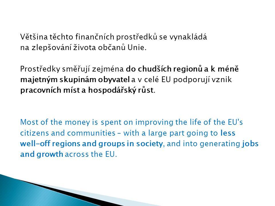 Většina těchto finančních prostředků se vynakládá na zlepšování života občanů Unie.
