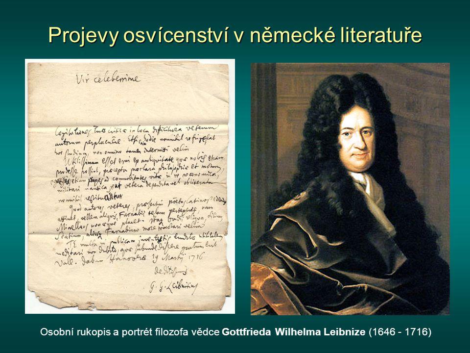 Projevy osvícenství v německé literatuře Položil základy německé osvícenské estetiky, podle níž mělo literární dílo splňovat především funkci vzdělávací a výchovnou.