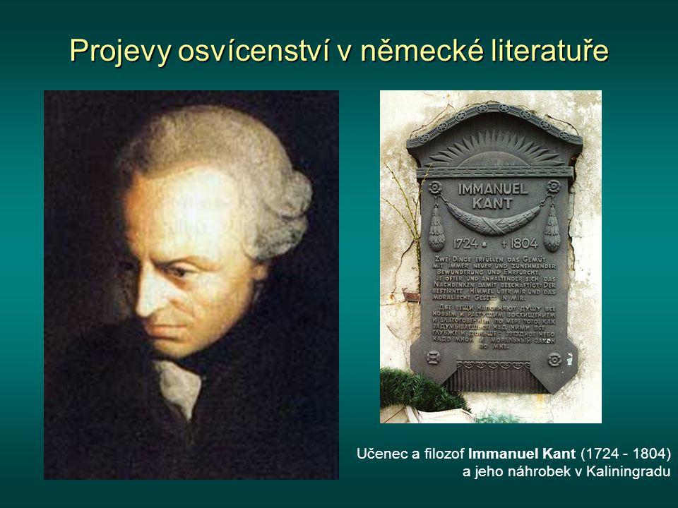 Projevy osvícenství v německé literatuře Slavné Kantovy Kritiky (Kritika čistého rozumu a Kritika praktického rozumu)