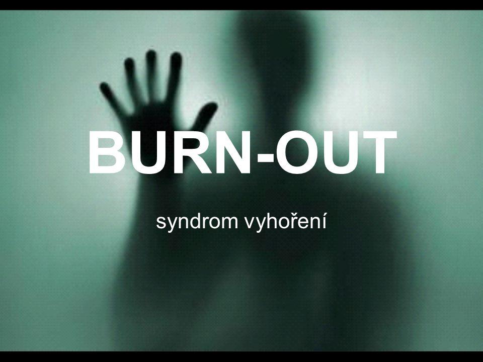 BURN-OUT syndrom vyhoření