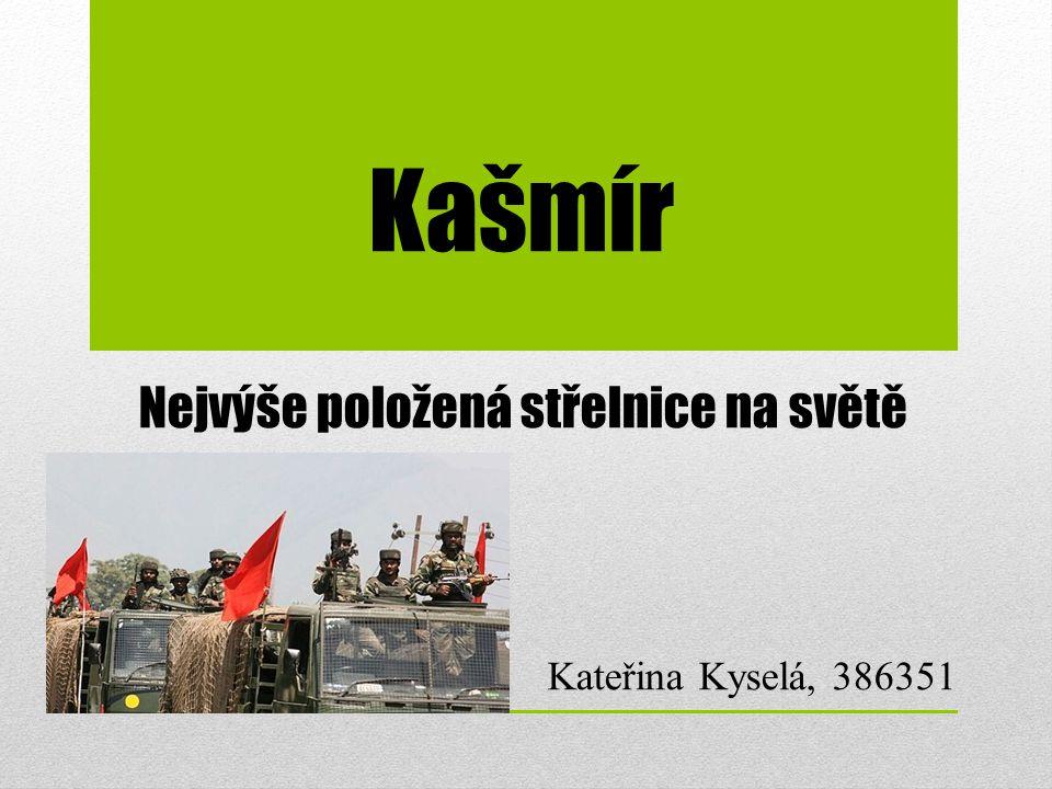Kašmír Nejvýše položená střelnice na světě Kateřina Kyselá, 386351