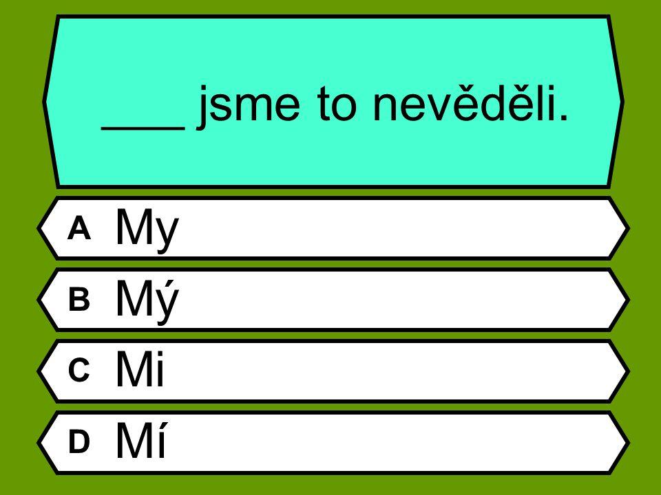 Kolik sloves najdeme ve vyjm. slovech po M? A 5 B 6 C 7 D 8
