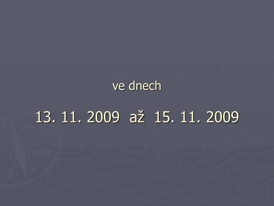 ve dnech 13. 11. 2009 až 15. 11. 2009
