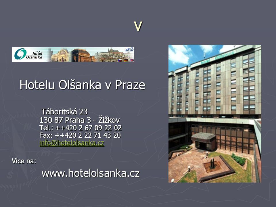 v Hotelu Olšanka v Praze Táboritská 23 130 87 Praha 3 - Žižkov Tel.: ++420 2 67 09 22 02 Fax: ++420 2 22 71 43 20 iiii nnnn ffff oooo @@@@ hhhh oooo tttt eeee llll oooo llll ssss aaaa nnnn kkkk aaaa....