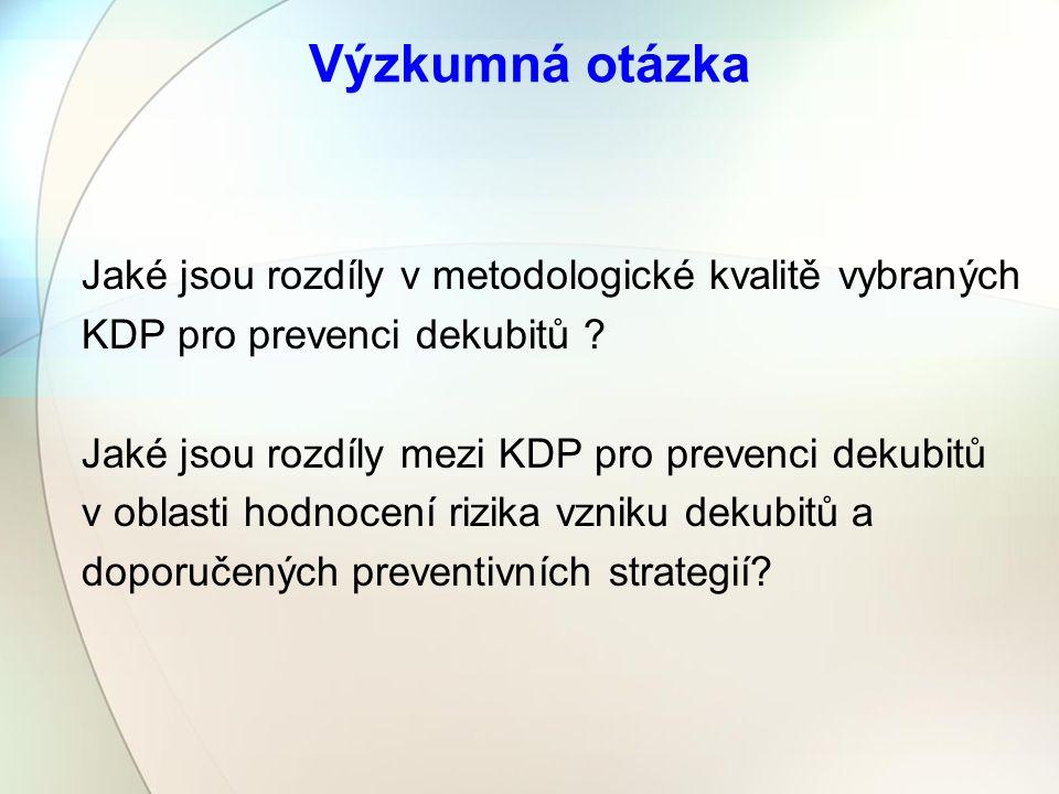 Metodika vyhledávání KDP třídění nalezených dokumentů definitivní soubor KDP k hodnocení hodnocení metodologické kvality KDP - zkrácená verze AGREE ( Líčeník 2008) obsahová analýza vybraných částí KDP - hodnocení rizika dekubitů - doporučené preventivní strategie a intervence porovnávání vybraných KDP