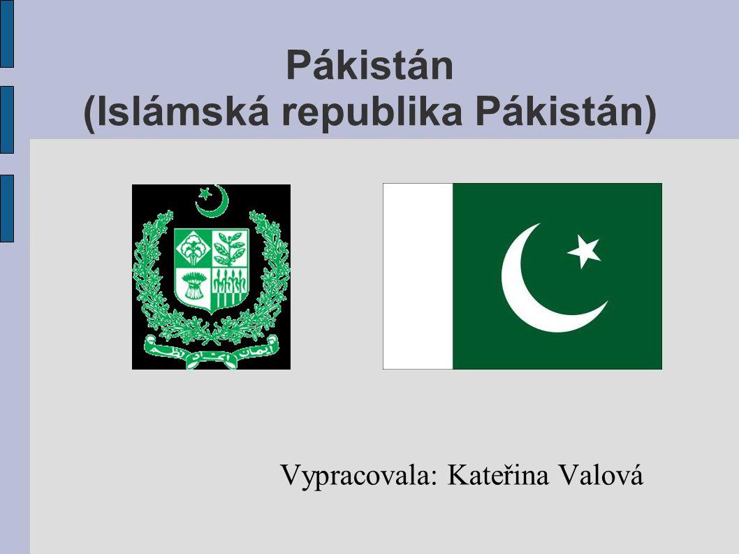 Pákistán (Islámská republika Pákistán) Vypracovala: Kateřina Valová