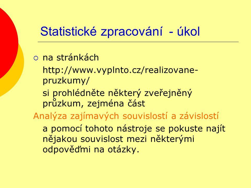 Statistické zpracování - úkol  na stránkách http://www.vyplnto.cz/realizovane- pruzkumy/ si prohlédněte některý zveřejněný průzkum, zejména část Anal