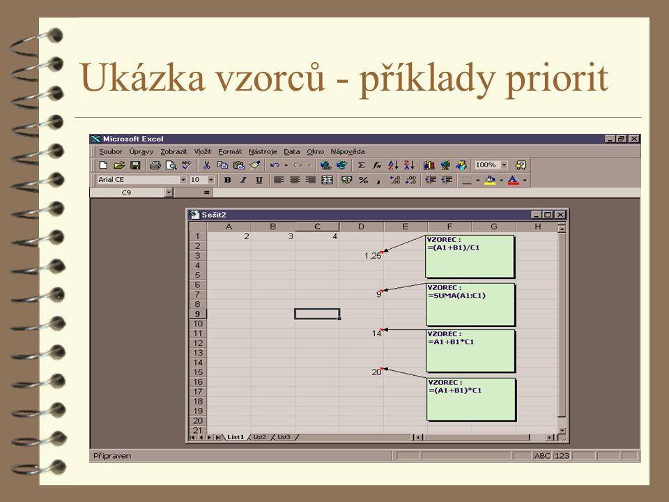 Kapitola II - výpočet a priorita 4 Výpočet ve vzorci se uskutečňuje zleva doprava 4 pořadí výpočtů ve vzorci mění priorita operátorů a vložené závorky 4 např.