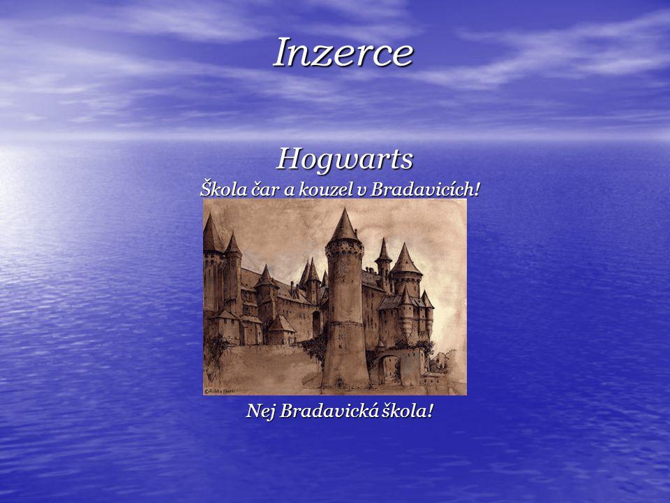 Inzerce Inzerce Hogwarts Hogwarts Škola čar a kouzel v Bradavicích.