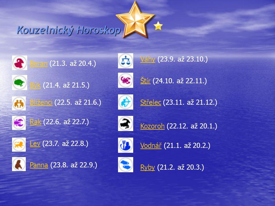 Kouzelnický Horoskop BeranBeran (21.3.až 20.4.) BýkBýk (21.4.