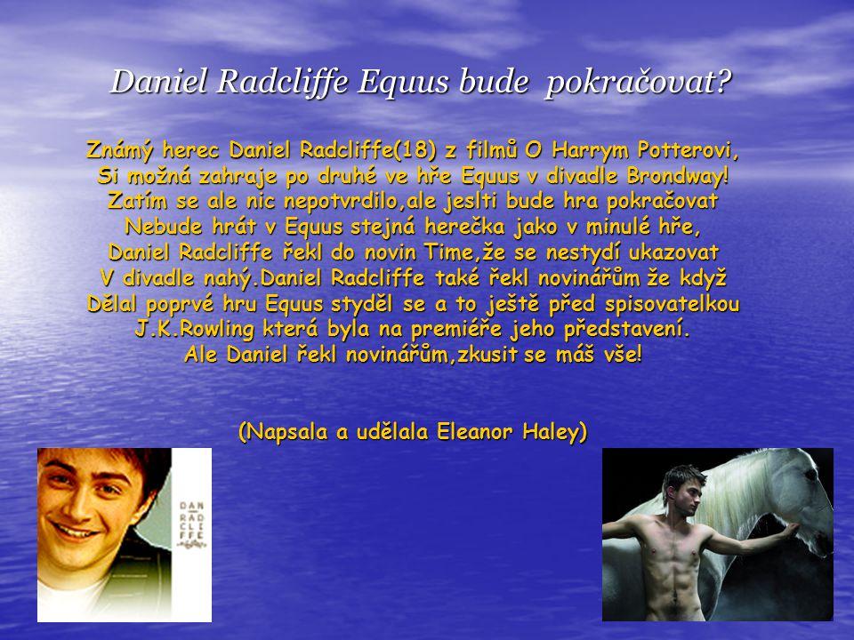 Daniel Radcliffe Equus bude pokračovat.