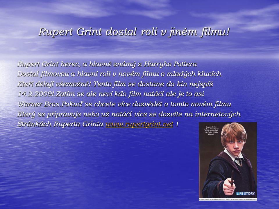 Rupert Grint dostal roli v jiném filmu.Rupert Grint dostal roli v jiném filmu.