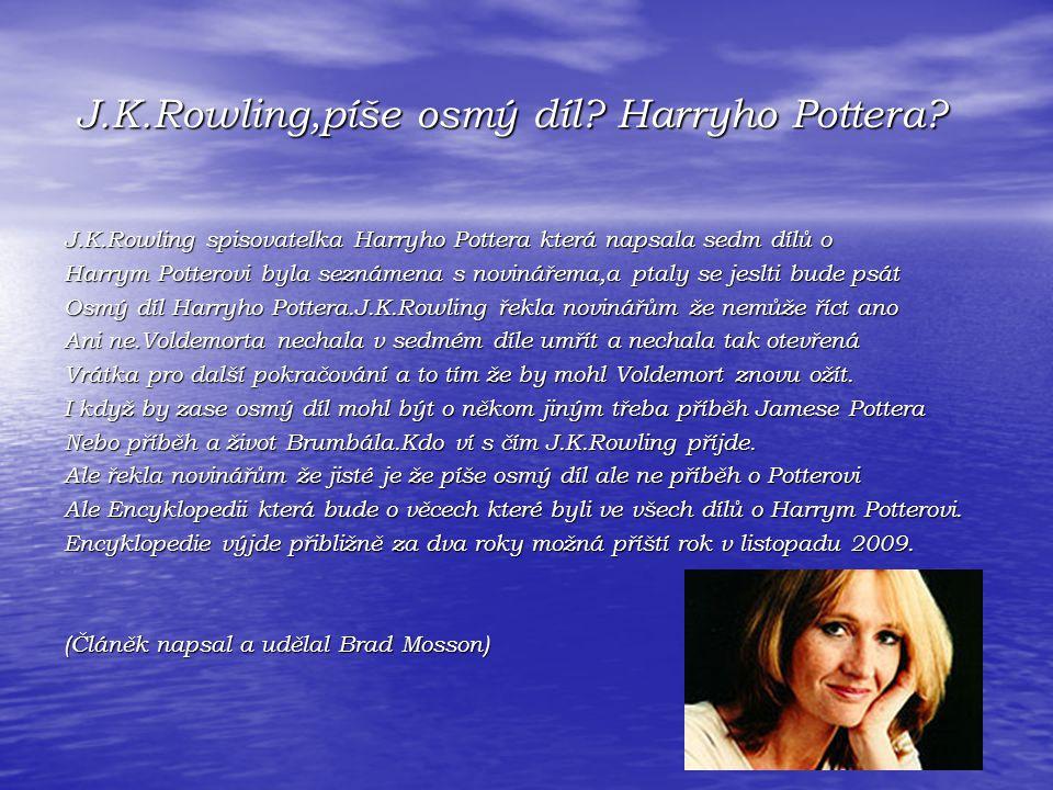 J.K.Rowling,píše osmý díl.Harryho Pottera. J.K.Rowling,píše osmý díl.