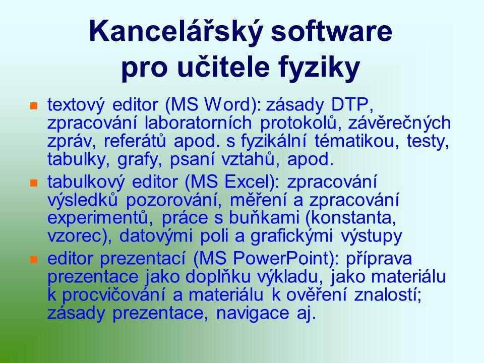 Kancelářský software pro učitele fyziky textový editor (MS Word): zásady DTP, zpracování laboratorních protokolů, závěrečných zpráv, referátů apod.