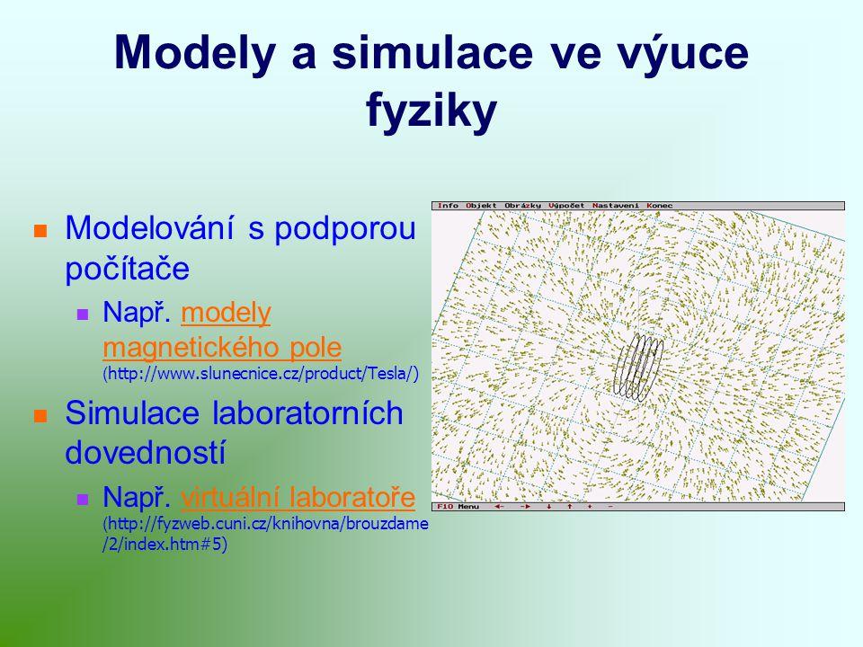 Modely a simulace ve výuce fyziky Modelování s podporou počítače Např.