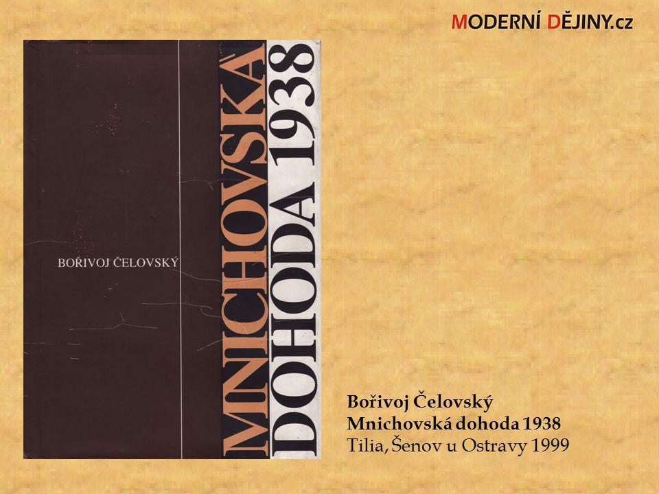 Bořivoj Čelovský Mnichovská dohoda 1938 Tilia, Šenov u Ostravy 1999