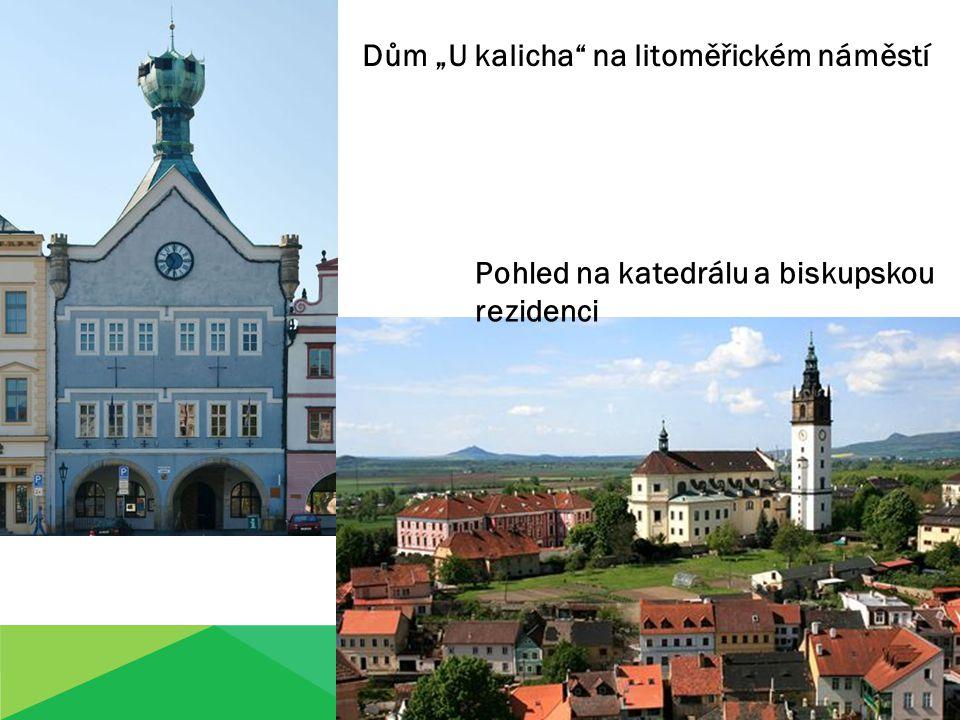 """Dům """"U kalicha na litoměřickém náměstí Pohled na katedrálu a biskupskou rezidenci"""