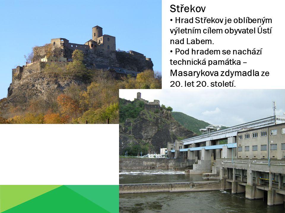 Střekov Hrad Střekov je oblíbeným výletním cílem obyvatel Ústí nad Labem. Pod hradem se nachází technická památka – Masarykova zdymadla ze 20. let 20.