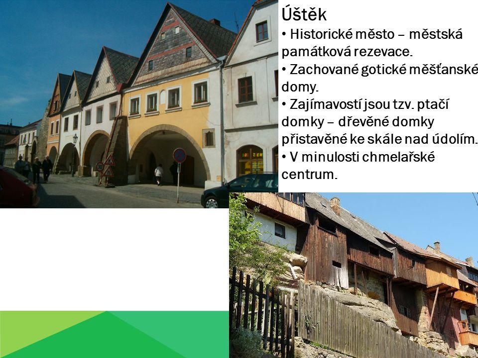Úštěk Historické město – městská památková rezevace. Zachované gotické měšťanské domy. Zajímavostí jsou tzv. ptačí domky – dřevěné domky přistavěné ke