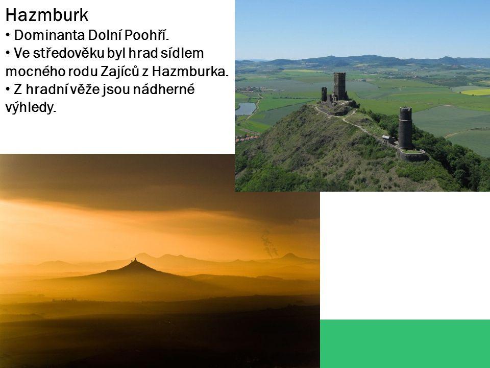 Hazmburk Dominanta Dolní Poohří. Ve středověku byl hrad sídlem mocného rodu Zajíců z Hazmburka. Z hradní věže jsou nádherné výhledy.