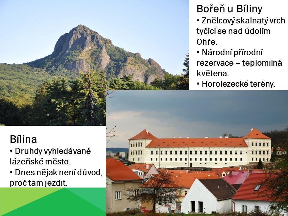 Bořeň u Bíliny Znělcový skalnatý vrch tyčící se nad údolím Ohře.