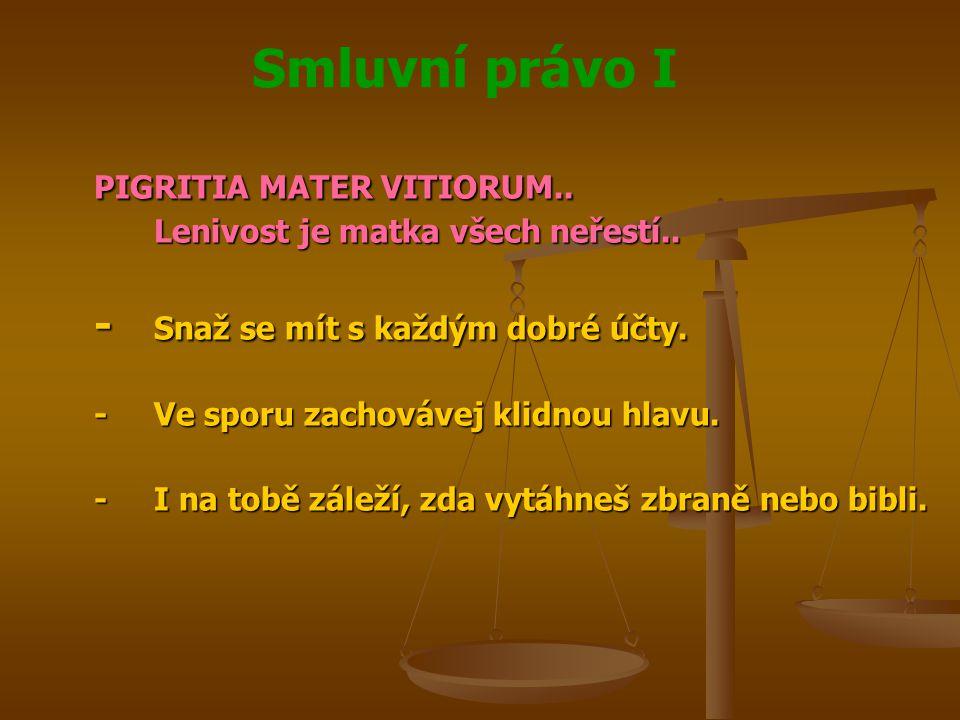 PIGRITIA MATER VITIORUM.. Lenivost je matka všech neřestí..
