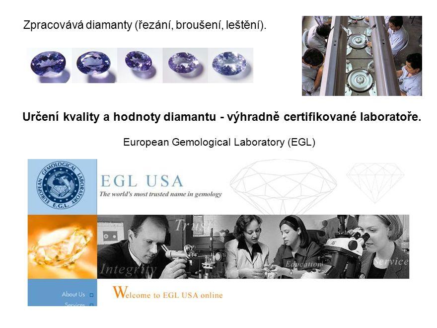 Zpracovává diamanty (řezání, broušení, leštění).