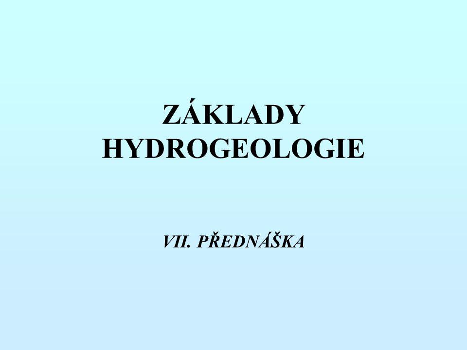 ZÁKLADY HYDROGEOLOGIE VII. PŘEDNÁŠKA