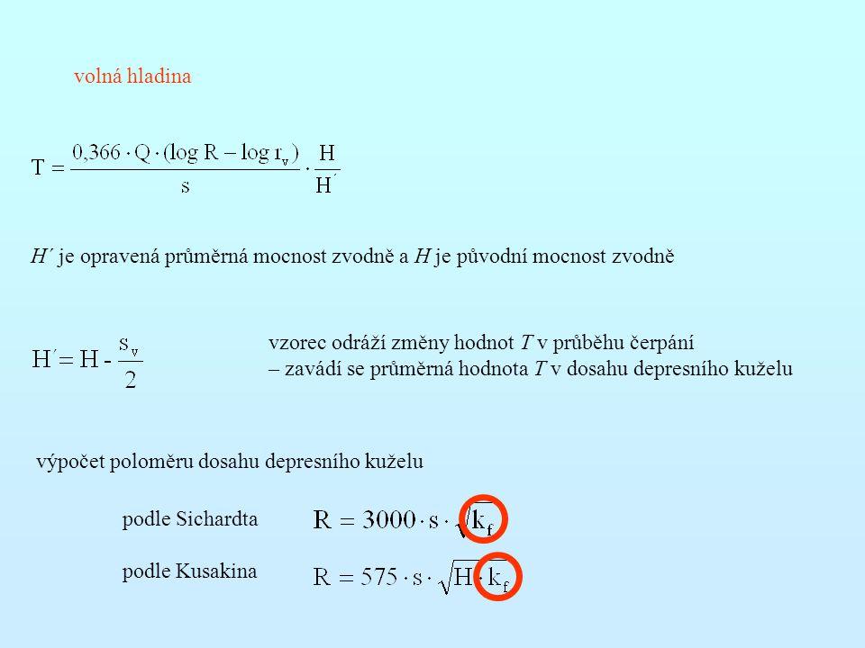 volná hladina H´ je opravená průměrná mocnost zvodně a H je původní mocnost zvodně vzorec odráží změny hodnot T v průběhu čerpání – zavádí se průměrná