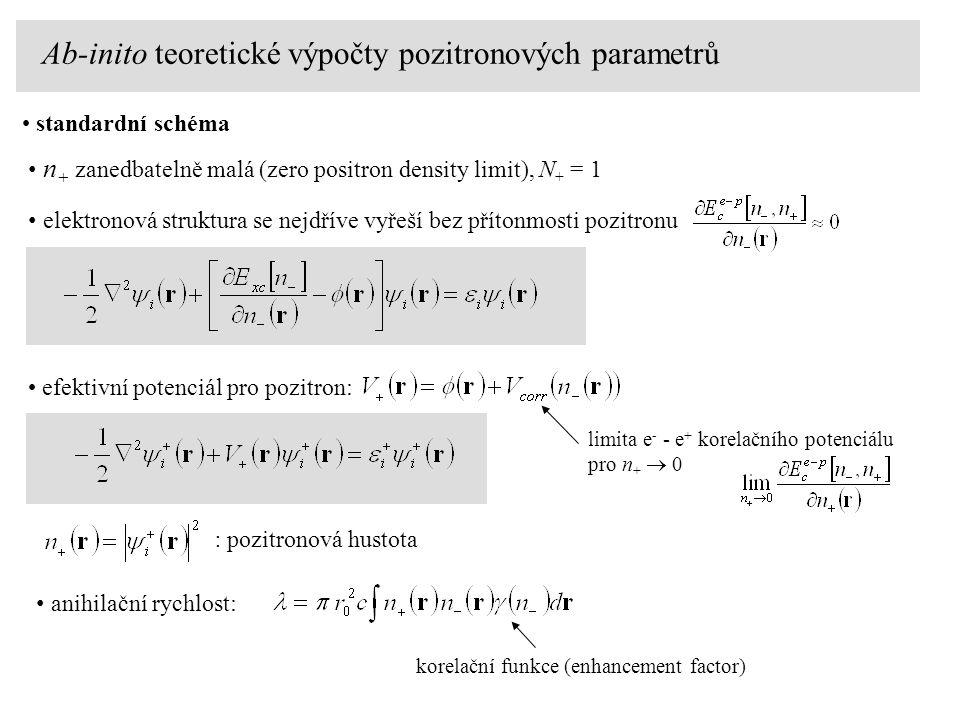 n + zanedbatelně malá (zero positron density limit), N + = 1 elektronová struktura se nejdříve vyřeší bez přítonmosti pozitronu anihilační rychlost: k