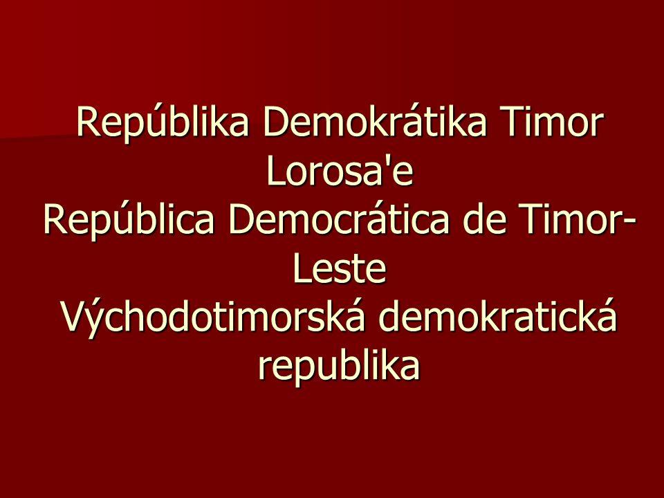 Repúblika Demokrátika Timor Lorosa e República Democrática de Timor- Leste Východotimorská demokratická republika