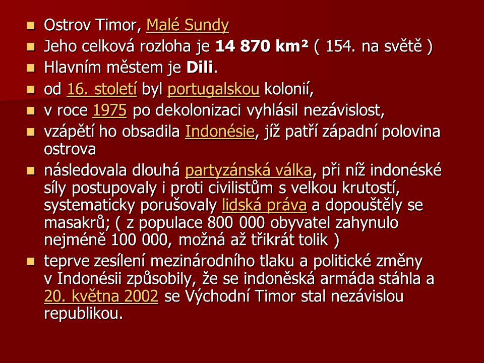 Ostrov Timor, Malé Sundy Ostrov Timor, Malé Sundy Jeho celková rozloha je 14 870 km² ( 154.
