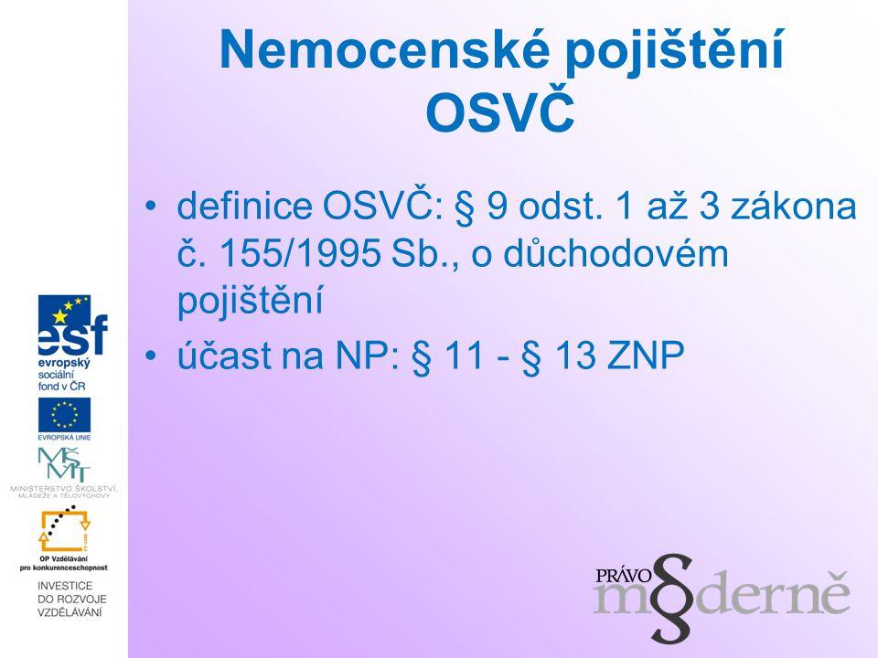 Nemocenské pojištění OSVČ definice OSVČ: § 9 odst.