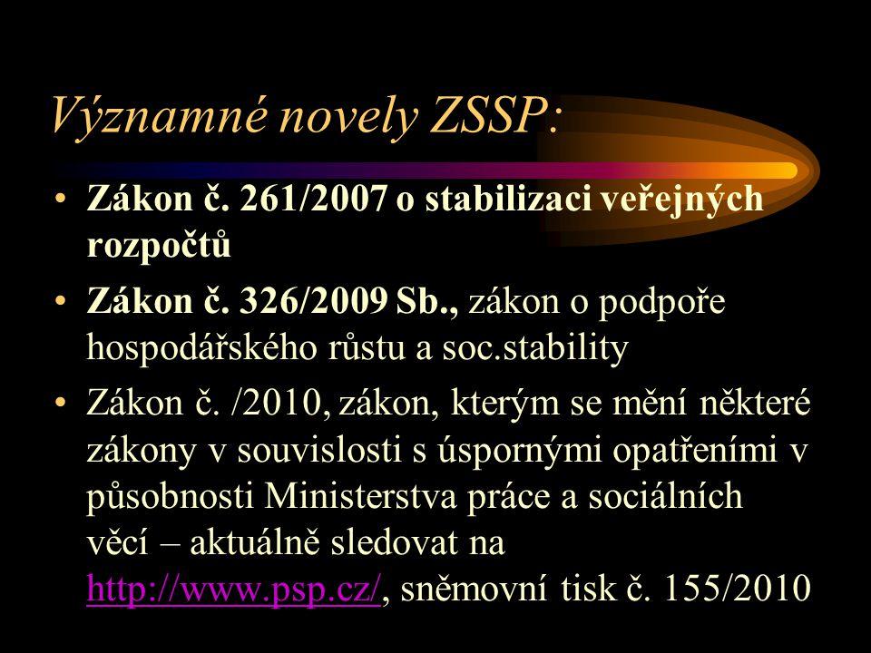 Významné novely ZSSP: Zákon č. 261/2007 o stabilizaci veřejných rozpočtů Zákon č.