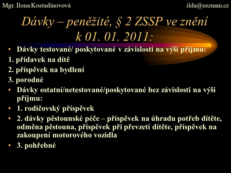Dávky – peněžité, § 2 ZSSP ve znění k 01. 01.