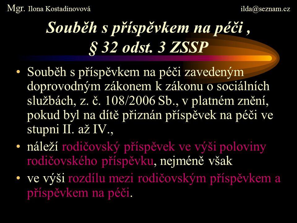 Souběh s příspěvkem na péči, § 32 odst.