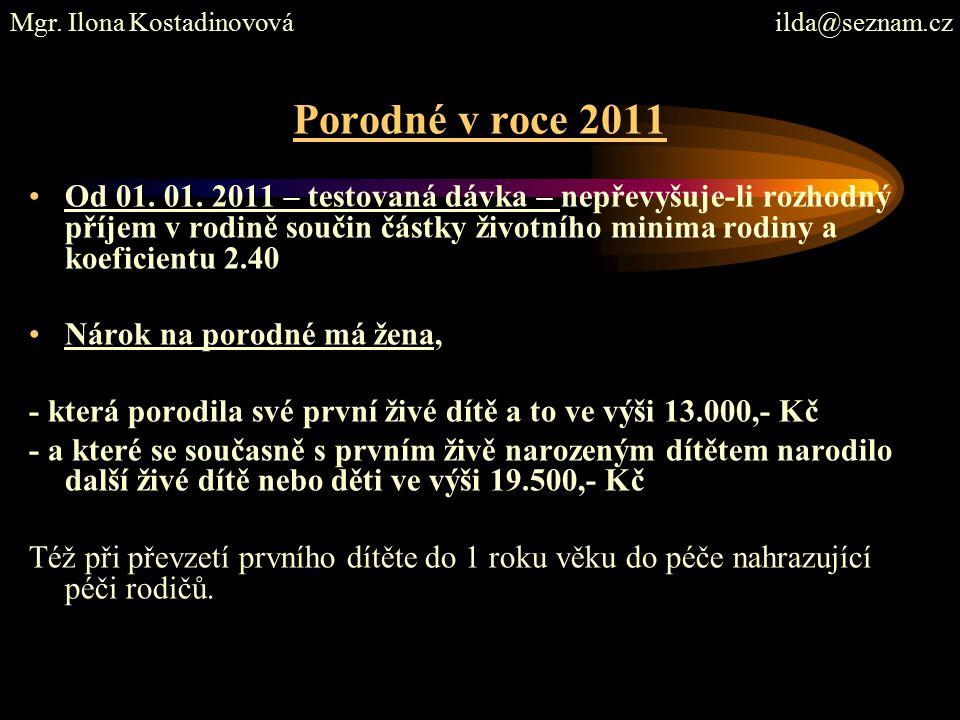 Porodné v roce 2011 Od 01. 01.