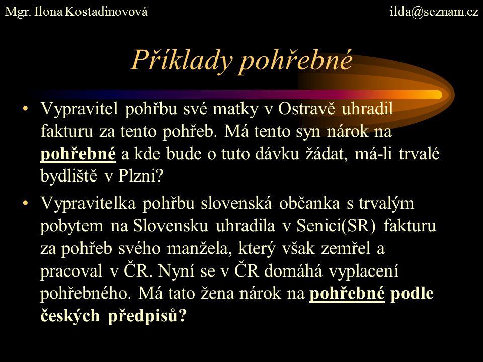 Příklady pohřebné Vypravitel pohřbu své matky v Ostravě uhradil fakturu za tento pohřeb.