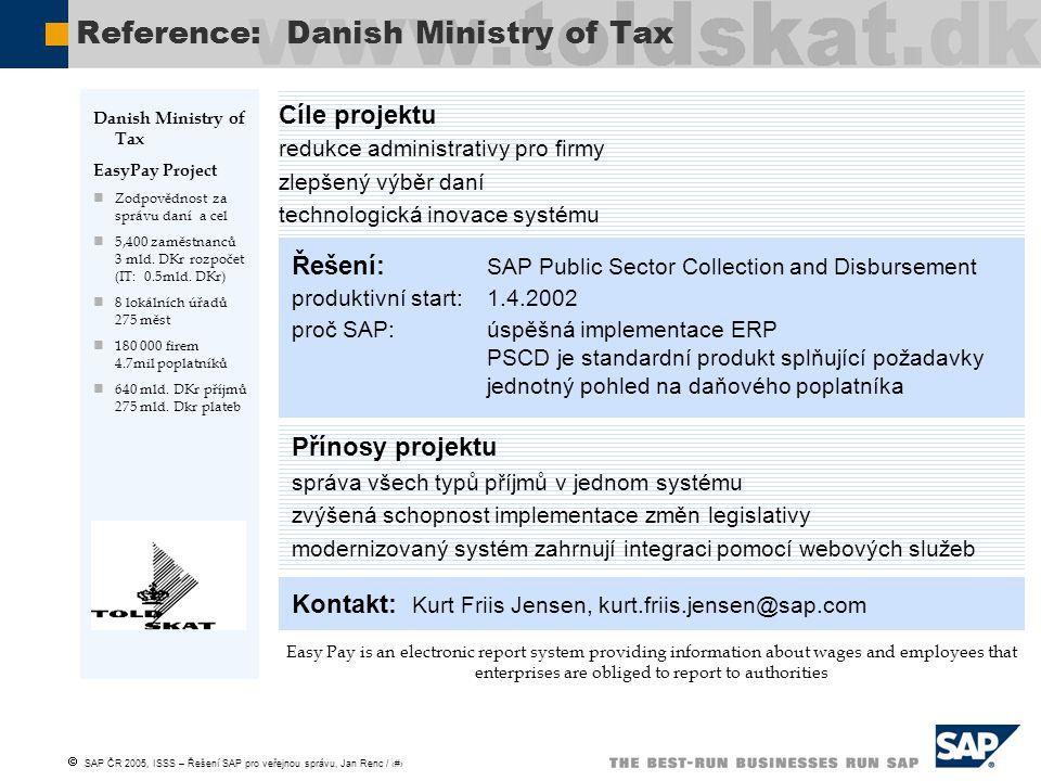  SAP ČR 2005, ISSS – Řešení SAP pro veřejnou správu, Jan Renc / 28 Danish Ministry of Tax EasyPay Project Zodpovědnost za správu daní a cel 5,400 zam
