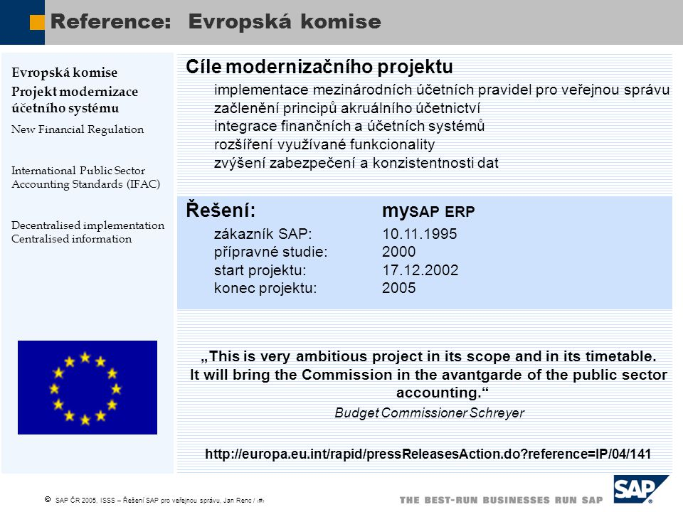  SAP ČR 2005, ISSS – Řešení SAP pro veřejnou správu, Jan Renc / 30 Cíle modernizačního projektu implementace mezinárodních účetních pravidel pro veře