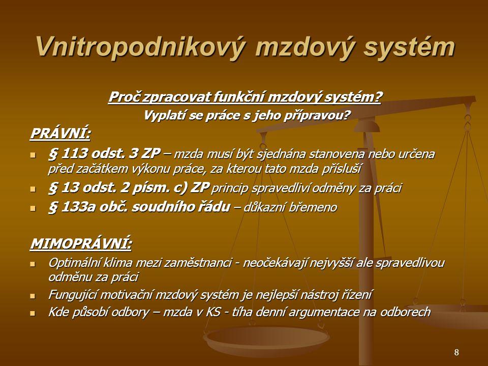 8 Vnitropodnikový mzdový systém Proč zpracovat funkční mzdový systém.