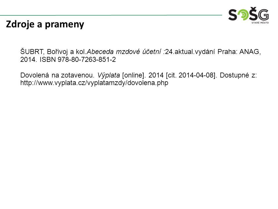 Zdroje a prameny ŠUBRT, Bořivoj a kol.Abeceda mzdové účetní :24.aktual.vydání Praha: ANAG, 2014. ISBN 978-80-7263-851-2 Dovolená na zotavenou. Výplata
