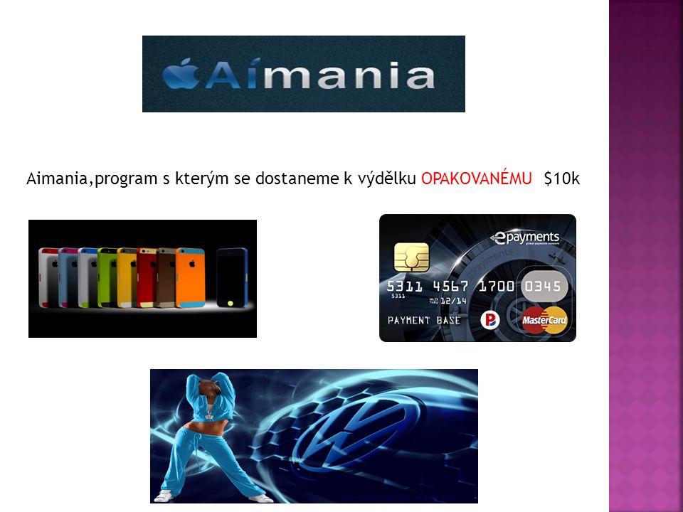 Aimania,program s kterým se dostaneme k výdělku OPAKOVANÉMU $10k
